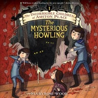 The Mysterious Howling - Maryrose Wood