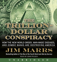 The Trillion-Dollar Conspiracy - Jim Marrs