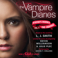 The Vampire Diaries: Stefan's Diaries #3: The Craving - L.J. Smith,Kevin Williamson & Julie Plec
