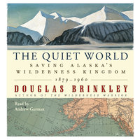 The Quiet World - Douglas Brinkley