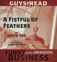 Guys Read: A Fistful of Feathers - David Yoo