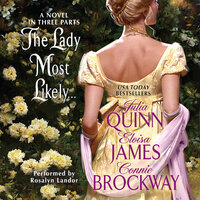The Lady Most Likely... - Julia Quinn,Eloisa James,Connie Brockway