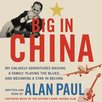 Big in China - Alan Paul