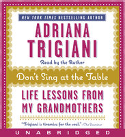 Don't Sing at the Table - Adriana Trigiani