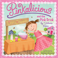 Pinkalicious and the Pink Drink - Victoria Kann