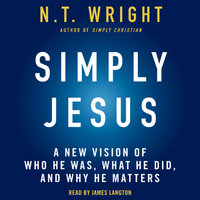 Simply Jesus - N.T. Wright