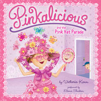 Pinkalicious and the Pink Hat Parade - Victoria Kann