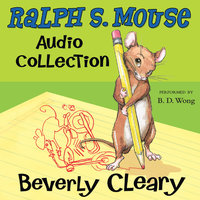The Ralph S. Mouse Audio Collection - Beverly Cleary