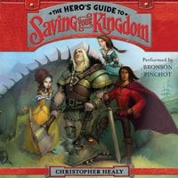 The Hero's Guide to Saving Your Kingdom - Christopher Healy
