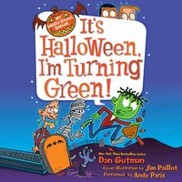 My Weird School Special: It's Halloween, I'm Turning Green! - Dan Gutman