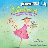 Pinkalicious and the Perfect Present - Victoria Kann