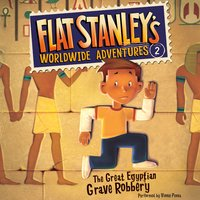 Flat Stanley's Worldwide Adventures #2: The Great Egyptian Grave Robbery UAB - Jeff Brown