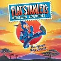 Flat Stanley's Worldwide Adventures #3: The Japanese Ninja Surprise - Jeff Brown