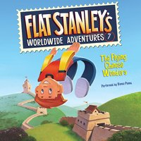 Flat Stanley's Worldwide Adventures #7: The Flying Chinese Wonders - Jeff Brown