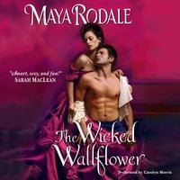 The Wicked Wallflower - Maya Rodale