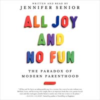 All Joy and No Fun - Jennifer Senior