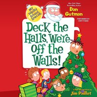 My Weird School Special: Deck the Halls, We're Off the Walls! - Dan Gutman