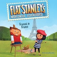 Flat Stanley's Worldwide Adventures #11: Framed in France - Jeff Brown