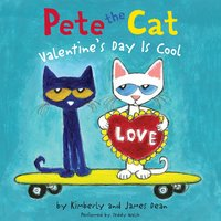 Pete the Cat: Valentine's Day Is Cool - James Dean,Kimberly Dean