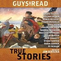 Guys Read: True Stories - Steve Sheinkin,Jim Murphy,Thanhha Lai,Candace Fleming,James Sturm,Douglas Florian,T. Edward Nickens,Elizabeth Partridge,Sy Montgomery,Nathan Hale,Jon Scieszka