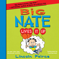 Big Nate Lives It Up - Lincoln Peirce