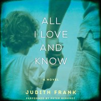 All I Love and Know - Judith Frank