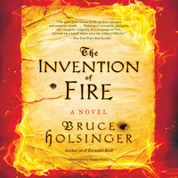 The Invention of Fire - Bruce Holsinger