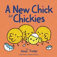 A New Chick for Chickies - Janee Trasler