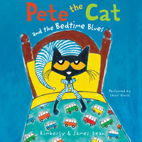 Pete the Cat and the Bedtime Blues - James Dean,Kimberly Dean