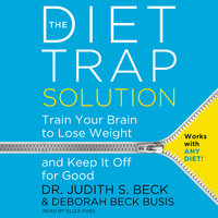 The Diet Trap Solution - Deborah Beck Busis,Judith S. Beck (PhD)