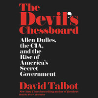The Devil's Chessboard - David Talbot