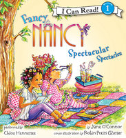 Fancy Nancy: Spectacular Spectacles - Jane O'Connor