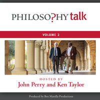 Philosophy Talk, Vol. 2 - John Perry,Ken Taylor