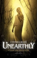 Unearthly #3: Vejen til Helvede - Cynthia Hand