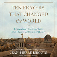 Ten Prayers That Changed the World - Jean-Pierre Isbouts