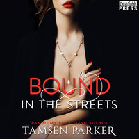 Bound in the Streets - Tamsen Parker