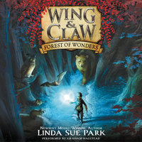 Wing & Claw #1: Forest of Wonders - Linda Sue Park