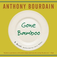 Gone Bamboo - Anthony Bourdain