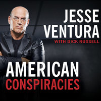 American Conspiracies: Lies, Lies, and More Dirty Lies That the Government Tells Us - Dick Russell,Jesse Ventura
