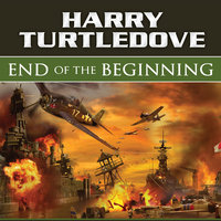 End of the Beginning - Harry Turtledove