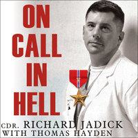 On Call in Hell: A Doctor's Iraq War Story - Richard Jadick,Thomas Hayden
