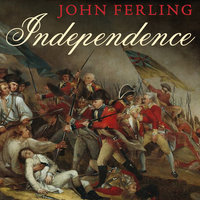 Independence: The Struggle to Set America Free - John Ferling