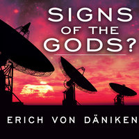 Signs of the Gods? - Erich von Däniken