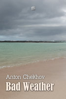 Bad Weather - Anton Chekhov