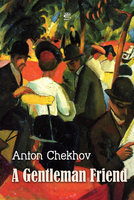 A Gentleman Friend - Anton Chekhov