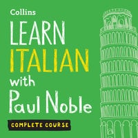 Learn Italian with Paul Noble – Complete Course - Paul Noble