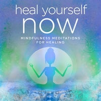 Heal ​Y​ourself ​NOW​ - Mindfulness & Hypnosis Meditations for Stress, Relaxation and Sleep - Nicola Haslett,Samantha Redgrave-Hogg