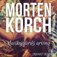 Næsbygårds arving - Morten Korch
