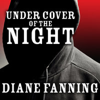 Under Cover of the Night: A True Story of Sex, Greed, and Murder - Diane Fanning