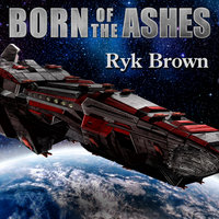 Born of the Ashes - Ryk Brown